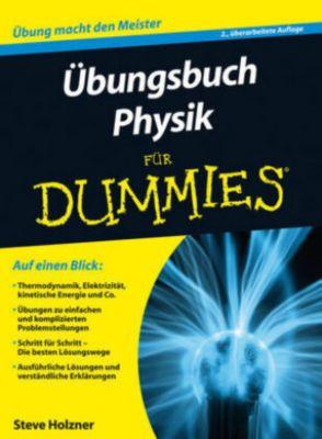 Übungsbuch Physik für Dummies, Steven Holzner