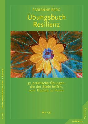 Übungsbuch Resilienz, m. Audio-CD - Fabienne Berg  