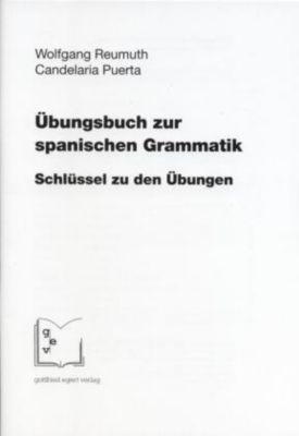 Übungsbuch zur spanischen Grammatik, Schlüssel zu den Übungen, Wolfgang Reumuth, Candelaria Puerta