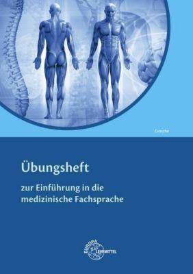 Übungsheft zur Einführung Medizinische Fachsprache, Günter Grosche