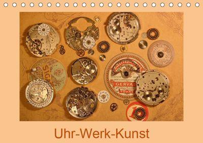 Uhr-Werk-Kunst (Tischkalender 2019 DIN A5 quer), Eva Ola Feix