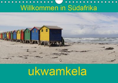 ukwamkela - Willkommen in Südafrika (Wandkalender 2019 DIN A4 quer), Sandro Iffert