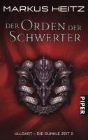Ulldart - die dunkle Zeit Band 2: Der Orden der Schwerter - Markus Heitz |