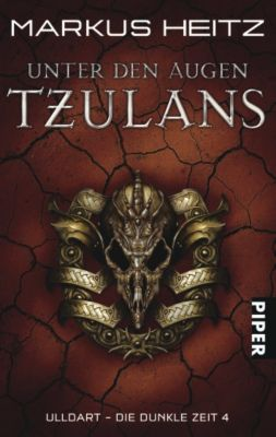 Ulldart - die dunkle Zeit Band 4: Unter den Augen Tzulans - Markus Heitz pdf epub