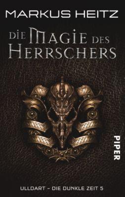 Ulldart - die dunkle Zeit Band 5: Die Magie des Herrschers - Markus Heitz pdf epub