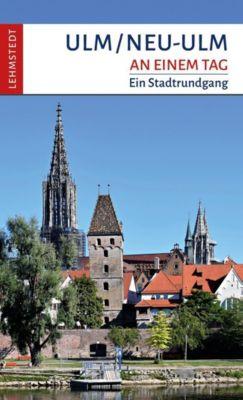 Ulm/Neu-Ulm an einem Tag - Christina Meinhardt |