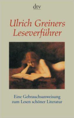 Ulrich Greiners Leseverführer, Ulrich Greiner