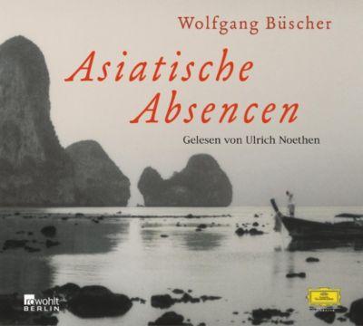 Ulrich Noethen - Wolfgang Büscher: Asiatische Absencen