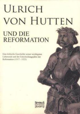 Ulrich von Hutten und die Reformation, Paul Kalkoff