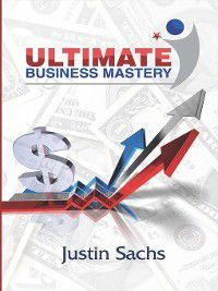 Ultimate Business Mastery, Justin Sachs