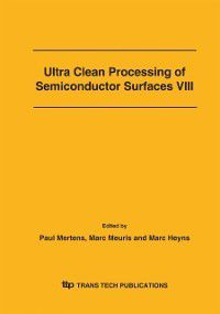 Ultra Clean Processing of Semiconductor Surfaces VIII