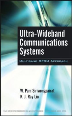 Ultra-Wideband Communications Systems, W. Pam Siriwongpairat, K. J. Ray Liu