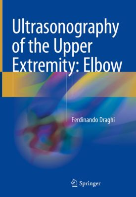 Ultrasonography of the Upper Extremity: Elbow, Ferdinando Draghi