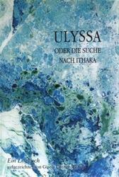Ulyssa oder Die Suche nach Ithaka - Gisela Dreher-Richels |