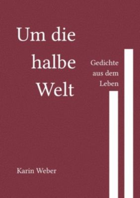 Um die halbe Welt - Karin Weber |
