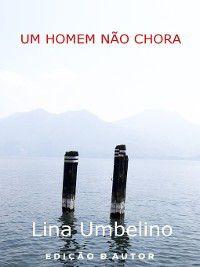 Um homem não chora, Lina Umbelino