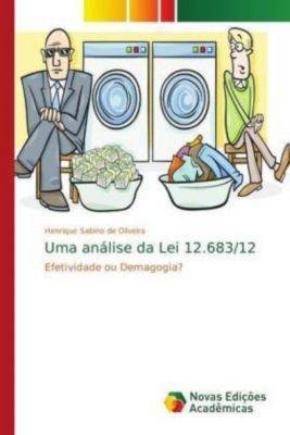 Uma análise da Lei 12.683/12, Henrique Sabino de Oliveira