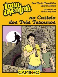 Uma Aventura no Castelo dos Três Tesouros, Ana Maria;Alçada, Isabel Magalhães