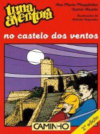 Uma Aventuras no Castelo dos Ventos, Ana Maria;Alçada, Isabel Magalhães