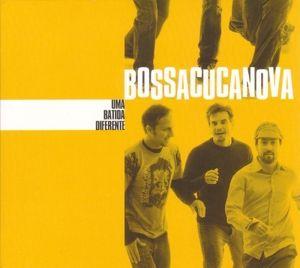 Uma Batida Diferente, Bossacucanova
