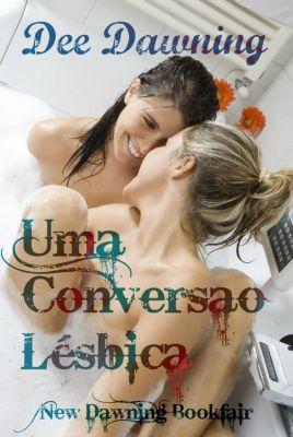Uma Conversão Lésbica, Dee Dawning