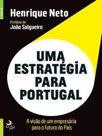 Uma Estratégia para Portugal, Henrique Neto