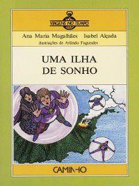 Uma Ilha de Sonho, Ana Maria;Alçada, Isabel Magalhães