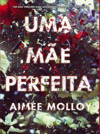 Uma Mãe Perfeita, Aimee Molloy