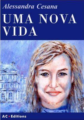 Uma Nova Vida, Alessandra Cesana
