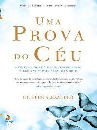 Uma Prova do Céu, M. D. Eben Alexander