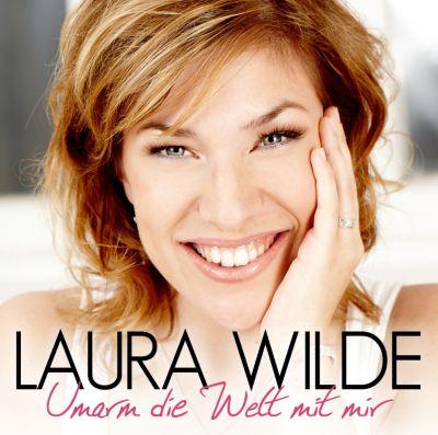 Umarm die Welt mit mir, Laura Wilde