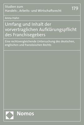 Umfang und Inhalt der vorvertraglichen Aufklärungspflicht des Franchisegebers - Anna Hahn |