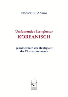 Umfassendes Lernglossar Koreanisch, Norbert R. Adami