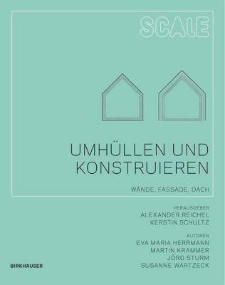 Umhüllen und Konstruieren, Martin Krammer, Susanne Wartzeck, Jörg Sturm