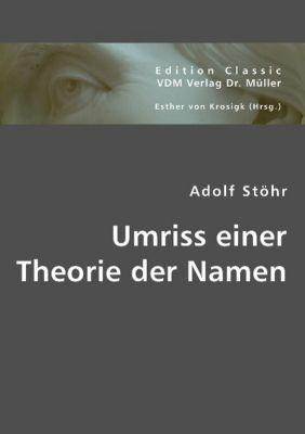 Umriss einer Theorie der Namen, Adolf Stöhr