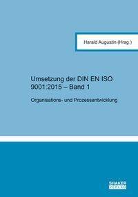 Umsetzung der DIN EN ISO 9001:2015 - Band 1