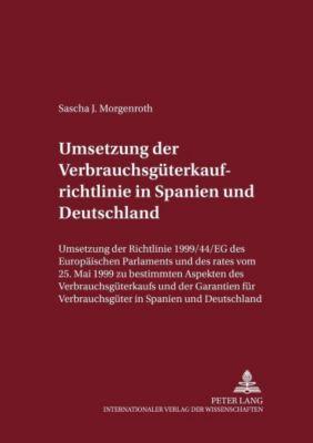 Umsetzung der Verbrauchsgüterkaufrichtlinie in Spanien und Deutschland, Sascha J. Morgenroth