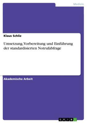 Umsetzung, Vorbereitung und Einführung der standardisierten Notrufabfrage, Klaus Schliz