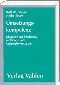 Umsetzungskompetenz, Rolf Wunderer, Heike Bruch