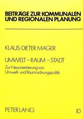 Umwelt - Raum - Stadt, Klaus-Dieter Mager