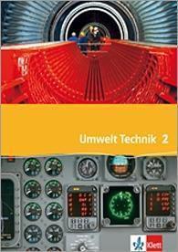 Umwelt: Technik, Neubearbeitung: Bd.2 9./10. Schuljahr