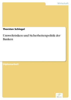 Umweltrisiken und Sicherheitenpolitik der Banken, Thorsten Schlegel