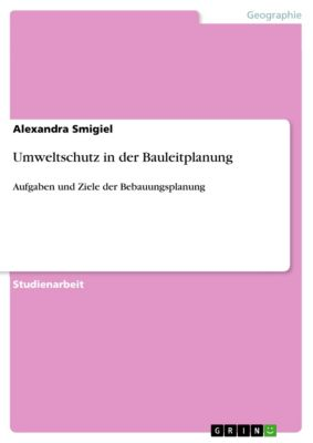 Umweltschutz in der Bauleitplanung, Alexandra Smigiel