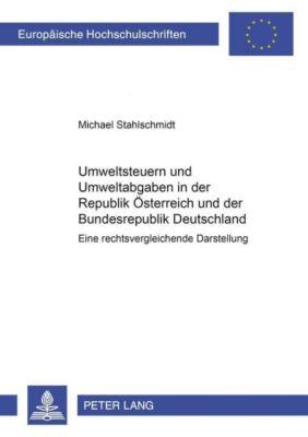 Umweltsteuern und Umweltabgaben in der Republik Österreich und der Bundesrepublik Deutschland, Michael Stahlschmidt