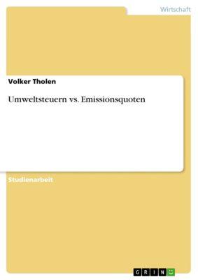 Umweltsteuern vs. Emissionsquoten, Volker Tholen
