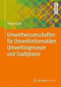 Umweltwissenschaften für Umweltinformatiker, Umweltingenieure und Stadtplaner, Regine Grafe