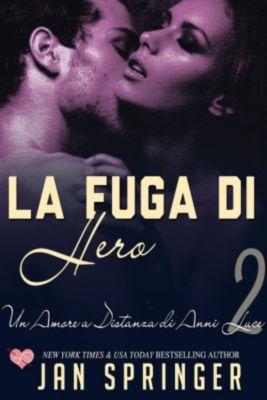 Un Amore a Distanza di Anni Luce - La Fuga di Hero, Jan Springer