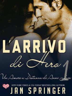 Un Amore a Distanza di Anni Luce - L'arrivo di Hero, Jan Springer