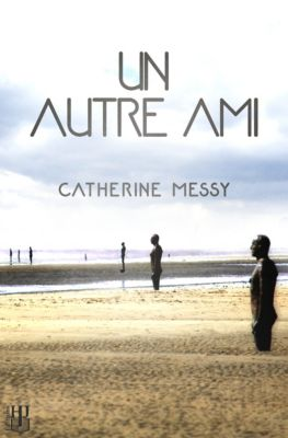 Un autre ami, Catherine Messy