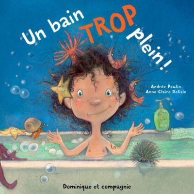 Un bain trop plein !, Andrée Poulin